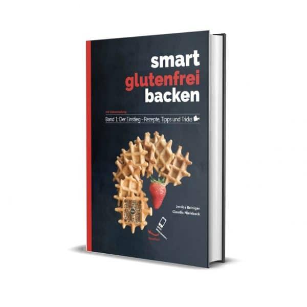 Backbuch: smart glutenfrei backen, Band 1: Der Einstieg - Rezepte, Tipps und Tricks